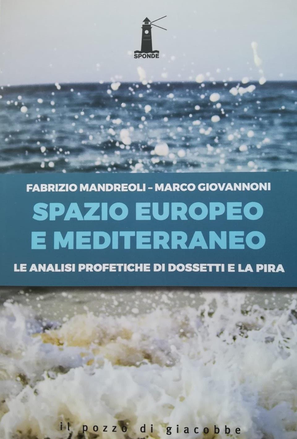 «Spazio europeo e mediterraneo» Le profezie di Giorgio La Pira e Giuseppe Dossetti